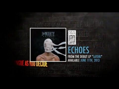 Клип I the Mighty - Echoes