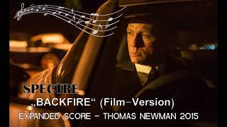 "SPECTRE (Expanded Score) - ""Backfire (Film Version)"" - Thomas Newman 2015"