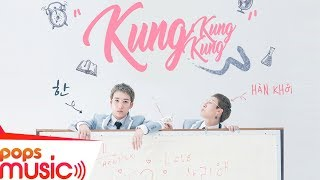 Kung Kung Kung | Hàn Khởi | Official MV | Dance Version