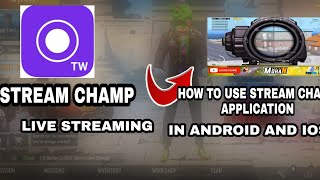 How To Live Stream STREAM CHAMP New  Best Streaming app for Android And iOS In Pubg Mobile