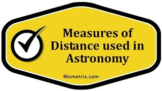 Measures of Distance used in Astronomy