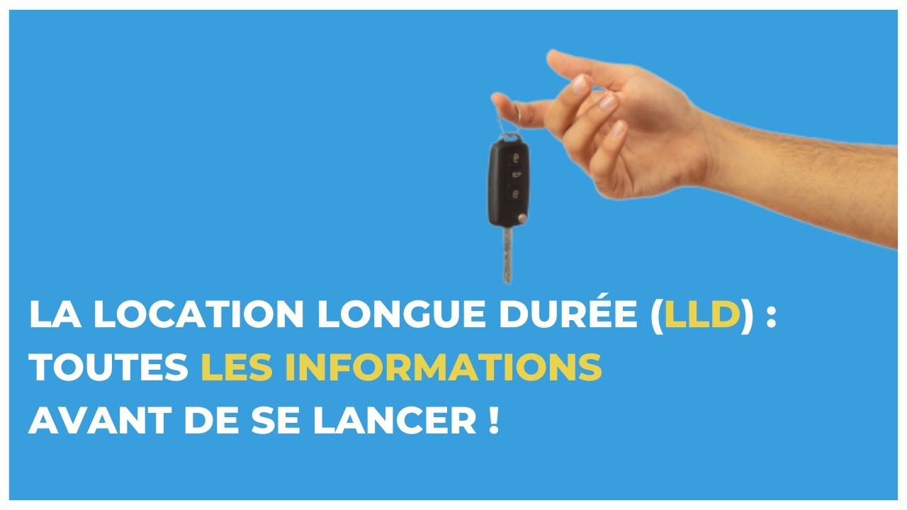 Download La location Longue Durée (LLD) : toutes les informations avant de se lancer !