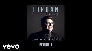 Jordan Smith - Beautiful (Audio)