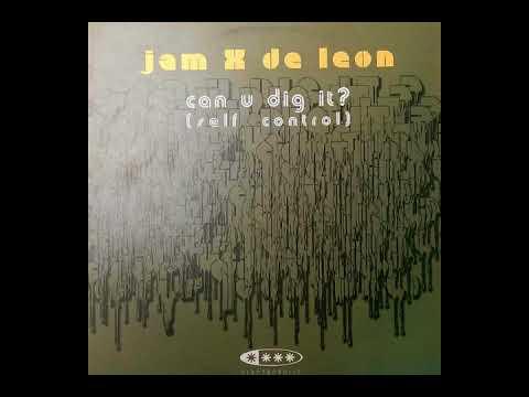 Jam X & De Leon - Can U Dig It? (Self Control) (Original Mix) (2002)
