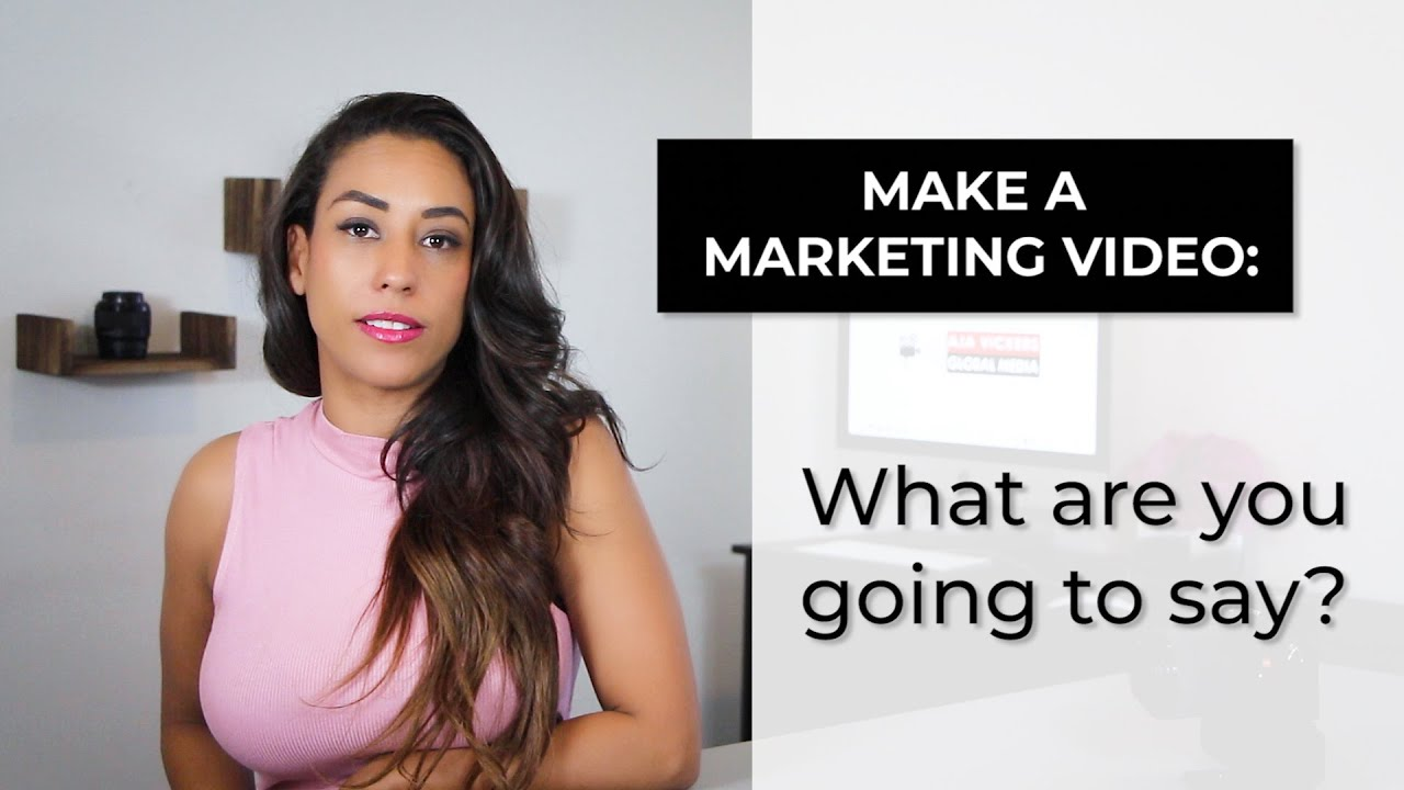 (VIDEO) How to Make a Marketing Video Part 1: What are you going to say?