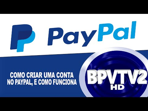 Como Criar uma conta no PayPal, e Como Funciona!