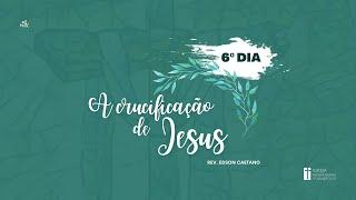 Ressurreição│02.04.2021│A crucificação de Jesus