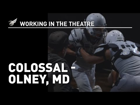 Working in the Theatre: Colossal - Olney, MD