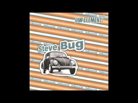 Steve Bug (Drives Me Up The Wall)