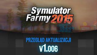 Symulator Farmy 2015 - Przegląd aktualizacji [1.006]