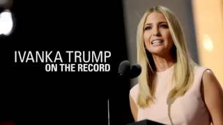 Ivanka Trump Goes On The Record Tonight!