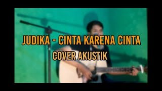 Download JUDIKA - CINTA KARENA CINTA   COVER AKUSTIK #JudikaCintaKarenaCinta #CINTAKARENACINTA AKUSTIK #V8S