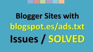 Adsense blogspot.es/ads.txt issue SOLVED Mp3