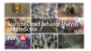 Realtime Crowd Behavior Analysis and Prediction