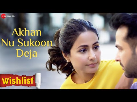 Akhan Nu Sukoon Deja | Wishlist | Hina Khan & Jitendra Rai | Mumin Beigh
