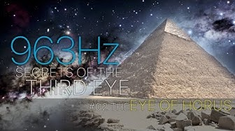 The EYE OF HORUS △ Secrets of the THIRD EYE - Activate your PINEAL GLAND 963 Hz