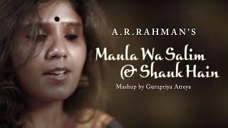 Gambar cover A. R. Rahman's Maula Wa Salim & Shauk Hain (A Cover Mash-up by Gurupriya Atreya)