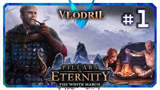 The White March Expansion - Lets Play Pillars of Eternity Part 1