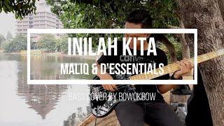 Download Maliq & D'essentials - Inilah Kita (Bass Cover)