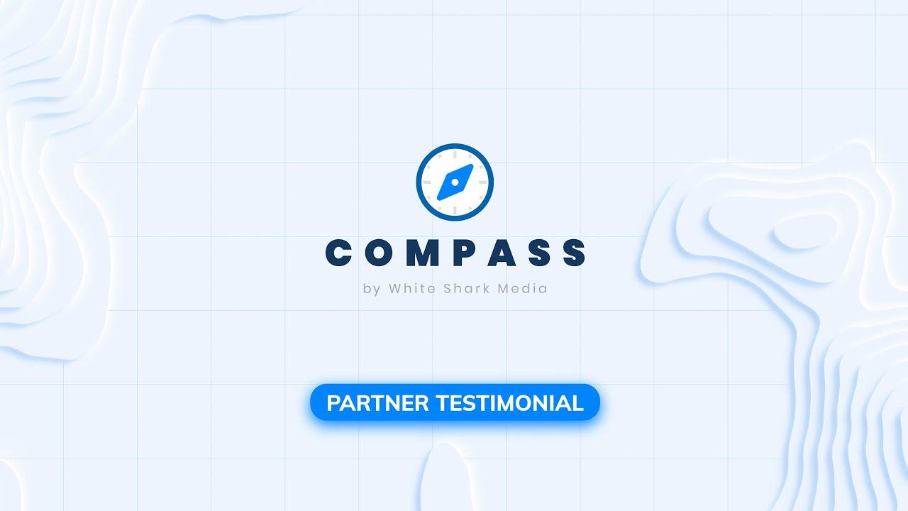 White Shark Media's Compass | PPC Sales Enablement Tool - Partner Testimonial
