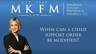 Mirabella, Kincaid, Frederick & Mirabella, LLC Video - When Can a Child Support Order be Modified?