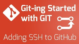 Part 6 - Adding SSH Key to GitHub [Git-ing Started with Git Series]