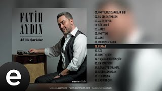 Fatih Aydın - Feryad - Official Audio - Esen Müzik