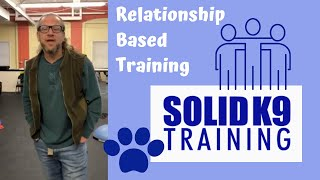 Relationship Based Training - Solid K9 Training (2019)