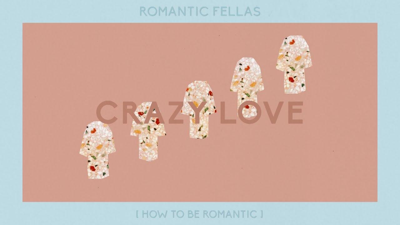 Romantic Fellas – Crazy Love (Official Audio)