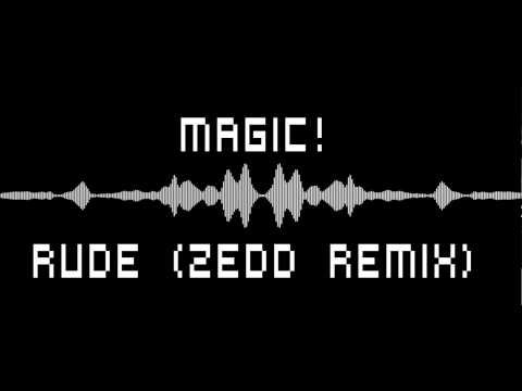 MAGIC! - Rude [Zedd Remix]  OFFICIAL AUDIO