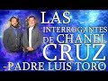 Las Interrogantes de Chanel Cruz - Padre Luis Toro