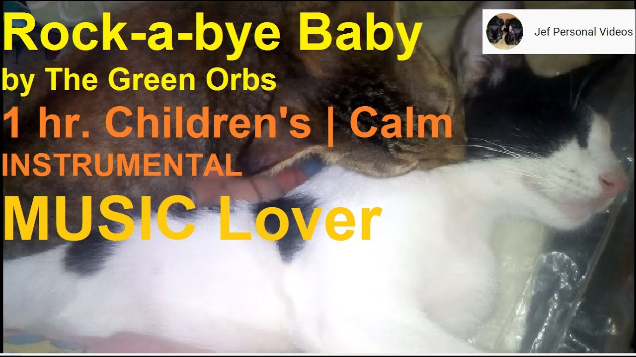 Rock-a-bye Baby by The Green Orbs / Children Calm NO CPR (Pandycoco & Bake the cat)