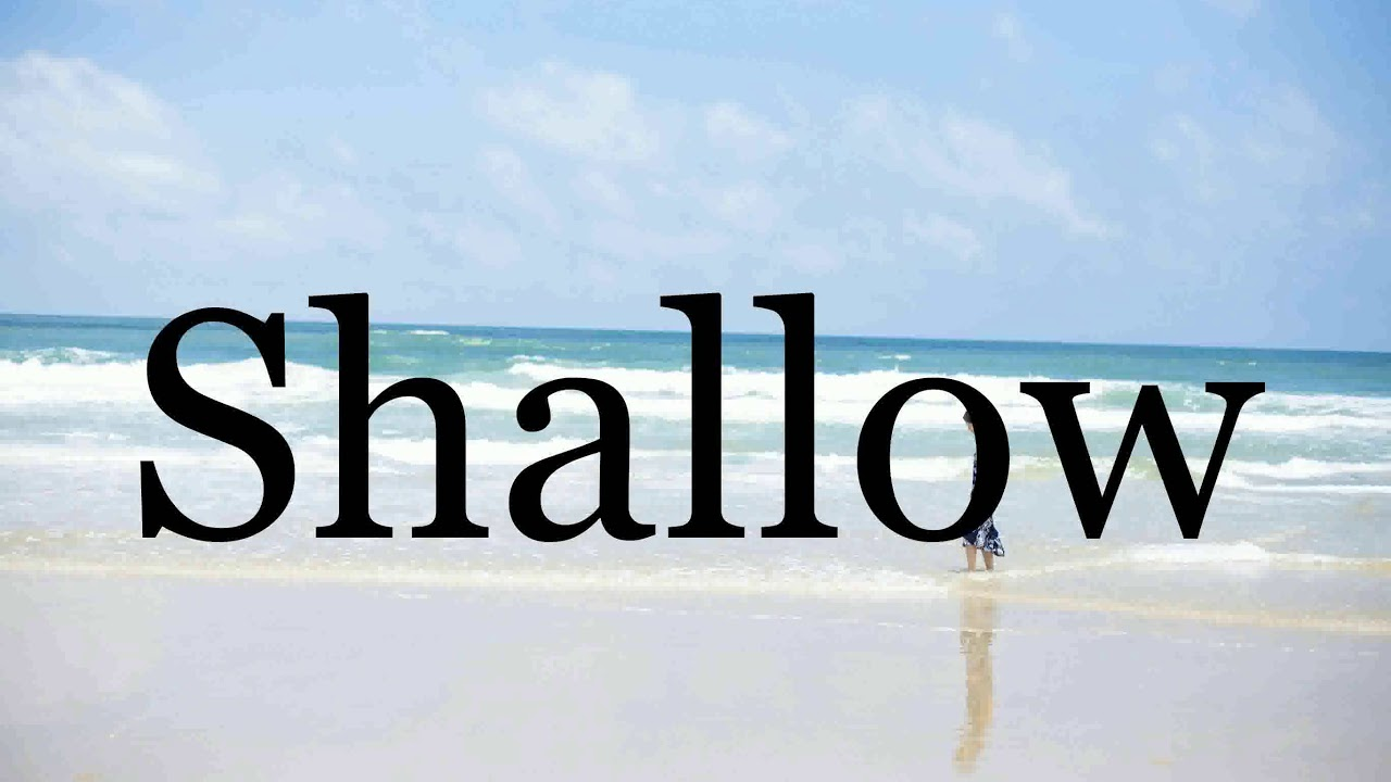 How To Pronounce Shallow🌈🌈🌈🌈🌈🌈Pronunciation Of Shallow - YouTube