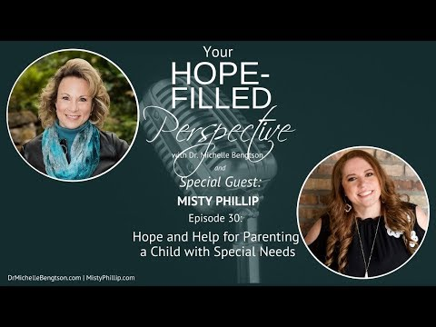 Hope and Help for Parenting a Child with Special Needs - Episode 30