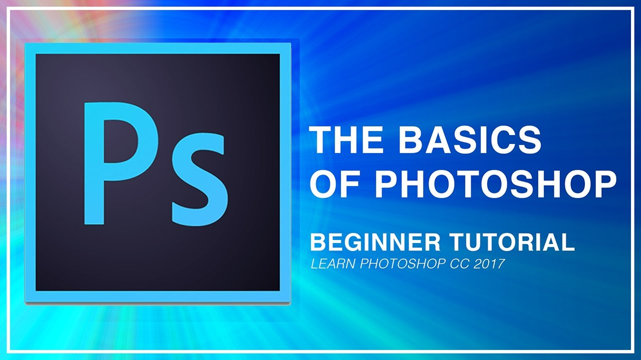Adobe photoshop cc beginner tutorial: intro guide to the basics.