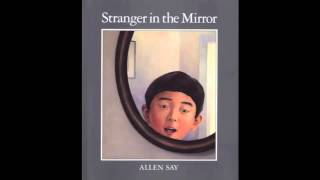 Read Aloud - Stranger in the Mirror by Allen Say