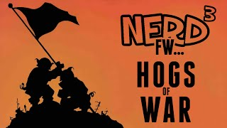 Nerd³ FW - Hogs of War