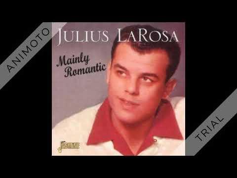 Julius La Rosa - Just Say I Love Her