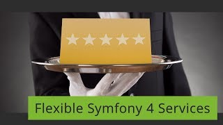 Flexible Symfony 4 Services