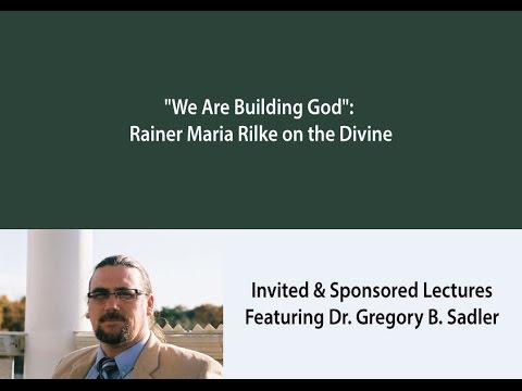 """We Are Building God"": Rainer Maria Rilke on the Divine"