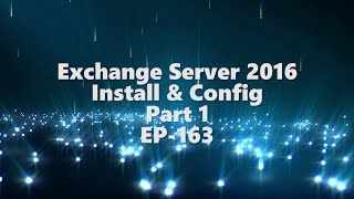 Exchange Server 2016 - Install & Config - Part 1 EP-163