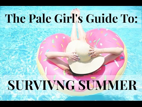 The Pale Girl's Guide To: SURVIVING SUMMER - Fairest Of Them All