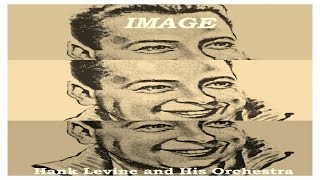 Hank Levine & His Orchestra - Image