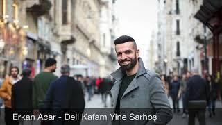Erkan Acar - Deli Kafam Yine Sarhoş(2020)