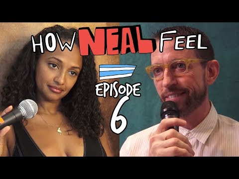 You Don't Have to be Funny (Ep 06) - How Neal Feel Podcast