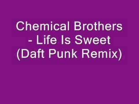 Chemical Brothers - Life Is Sweet (Daft Punk Remix)