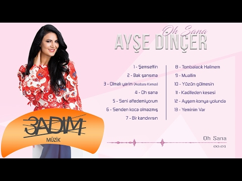 Ayşe Dinçer - Oh Sana (Official Lyric Video)