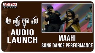 Maahi Song Dance Performance @ Aswathama Audio Launch | Naga Shaurya | Mehreen | Sricharan Pakala