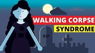 What Is Walking Corpse Syndrome