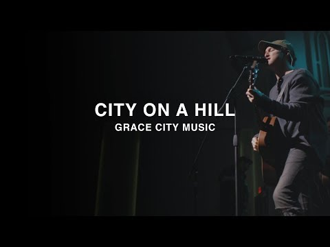 Grace City Music - City on a Hill (Official Live Video)